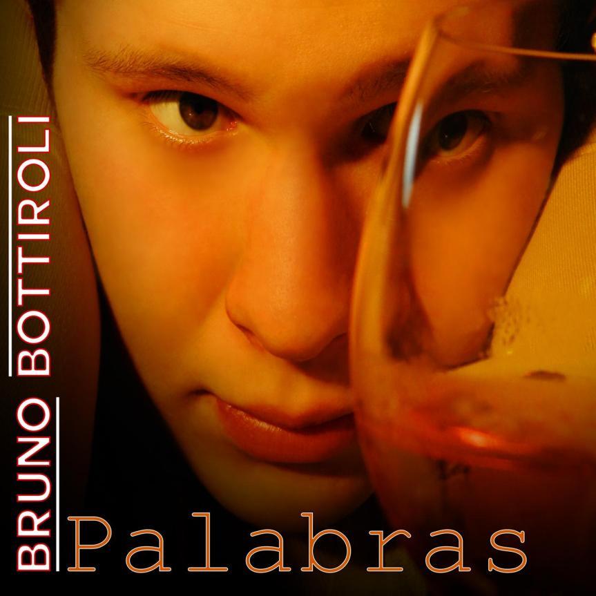 """BRUNO BOTTIROLI : 18 ANNI è il singolo estratto da """"PALABRAS"""""""