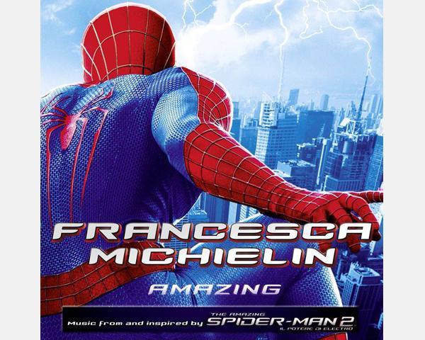 """FRANCESCA MICHIELIN (@FranMichelin) firma e interpreta """"AMAZING"""". Il singolo tratto dalla colonna sonora di """"The Amazing Spider-Man 2: Il Potere di Electro"""" sarà in radio e in digitale dal 28marzo"""