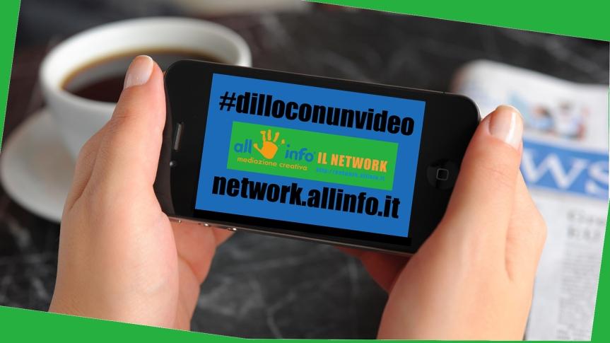 #dilloconunvideo : è la nuova iniziativa del Portale Allinfo.it. Scopri comepartecipare.