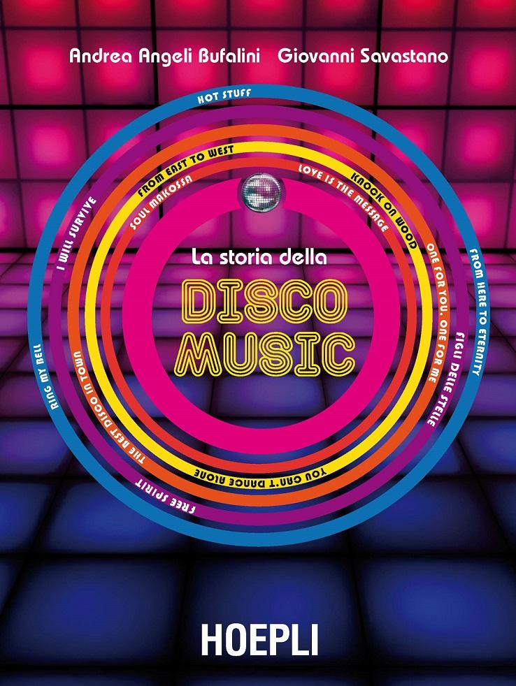 HOEPLI | l'8 dicembre la presentazione del libro LA STORIA DELLA DISCO MUSIC al Festival PIU' LIBRI PIU'LIBERI