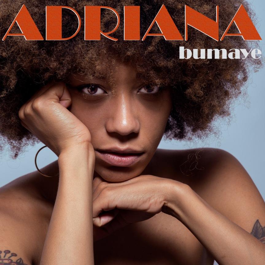 ADRIANA    BUMAYE  è il nuovo singolo di per HONIROENT