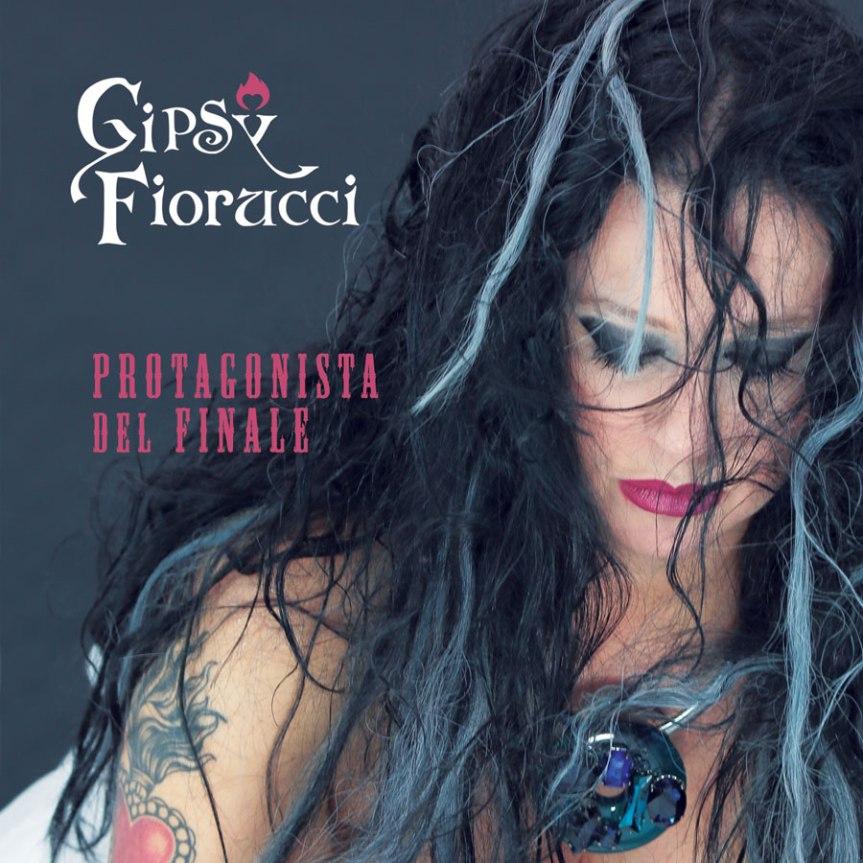 """GIPSY FIORUCCI   """"PROTAGONISTA DEL FINALE"""" è l'album del suodebutto"""