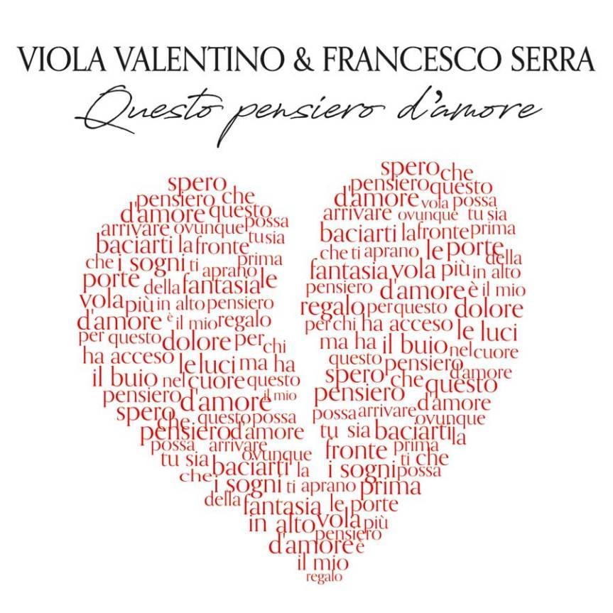"""VIOLA VALENTINO & FRANCESCO SERRA il nuovo singolo """"QUESTO PENSIERO D'AMORE"""". ONLINE ILVIDEO"""